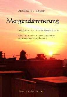 Buchvorstellung Morgendämmerung   Gedichte Und Kurze Geschichten
