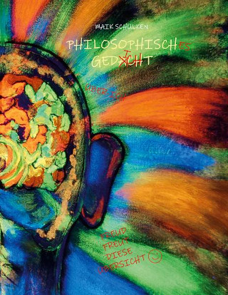 Cover vom Buch Philosophisch gedacht - Philosophisches Gedicht: Eine poetisch philosophische Gedankenreise