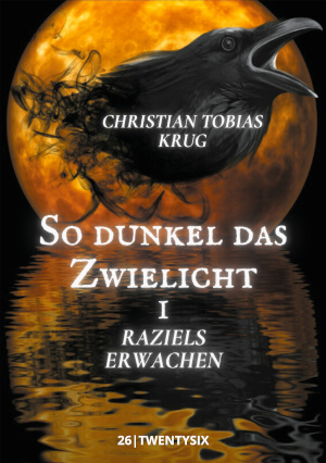 Cover vom Buch So dunkel das Zwielicht I: Raziels Erwachen